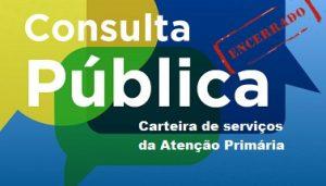 Encerrou dia 26/08/2019 a Consulta Pública sobre a Carteira de Serviços APS