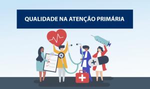Read more about the article Saúde lança selo Atenção Primária de Qualidade